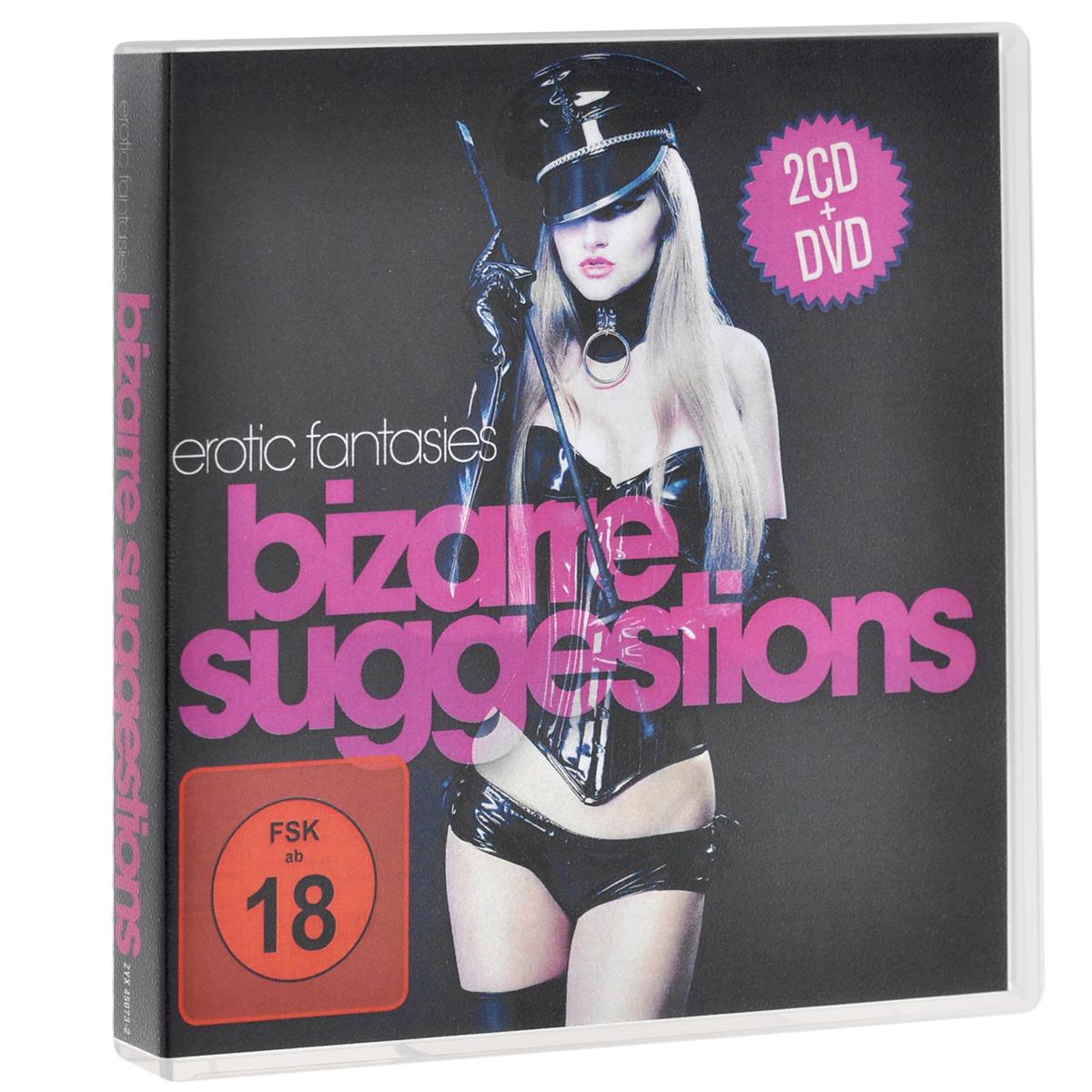 Erotic Fantasies Bizarre Suggestions (2 CD + DVD)