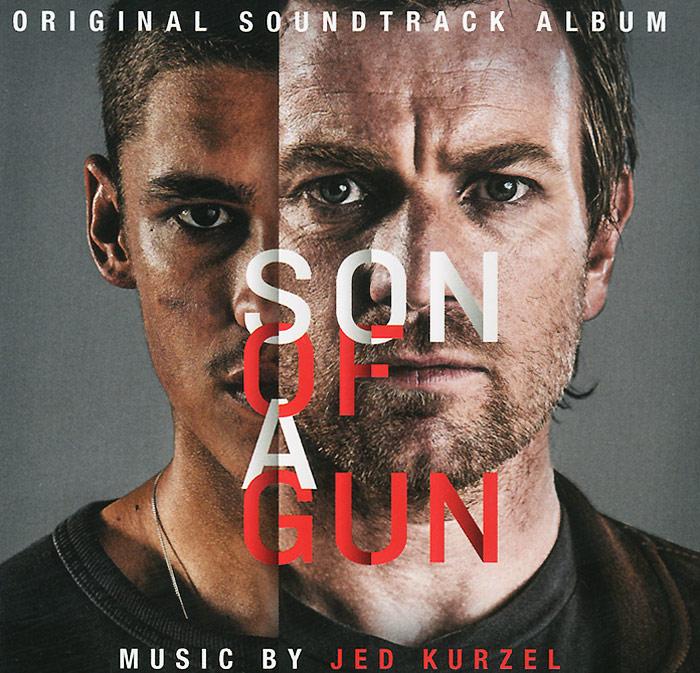 Son Of A Gun. Original Soundtrack Album. Music By Jed Kurzel