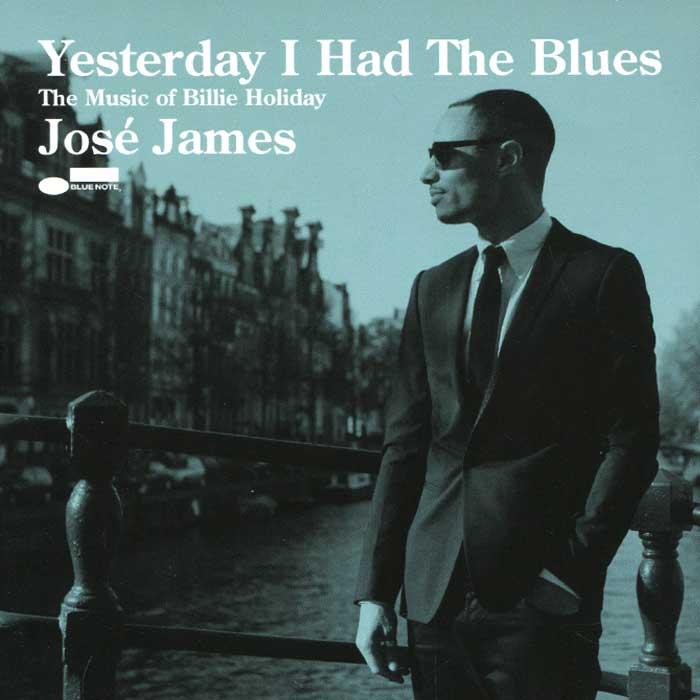 Жозе Джеймс,Джейсон Моран,Джон Патитуччи,Эрик Гарланд Jose James. Yesterday I Had The Blues. The Music Of Billie Holiday