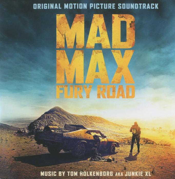 """Junkie XL"" Tom Holkenborg AKA Junkie XL. Mad Max Fury Road. Original Motion Picture Soundtrack"