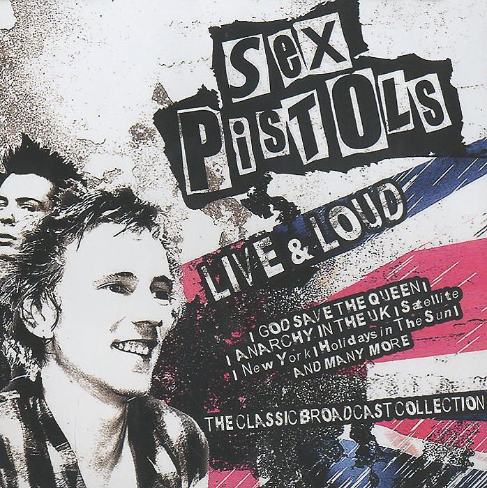 """Sex Pistols"" Sex Pistols. Live And Loud"