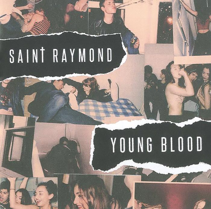 Saint Raymond Saint Raymond. Young Blood