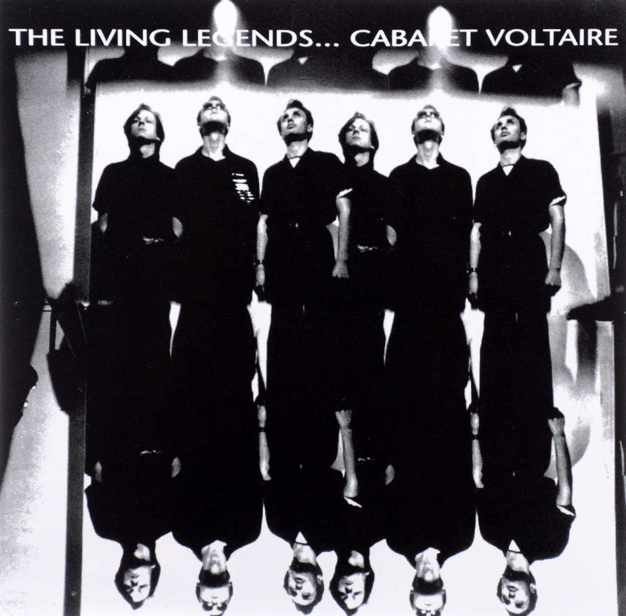 """Cabaret Voltaire"" Cabaret Voltaire. The Living Legends..."