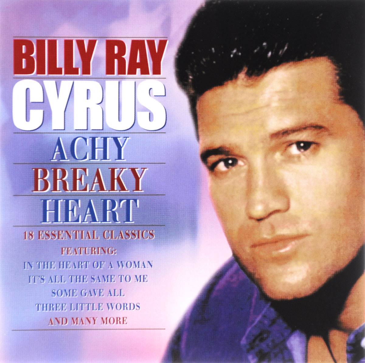Сайрус Билли Рэй Billy Ray Cyrus. Achy Breaky Heart