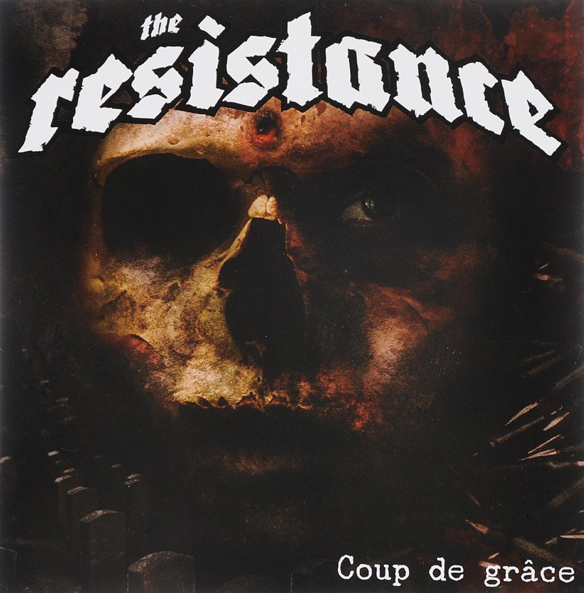 The Resistance The Resistance. Coup De Grace resistance