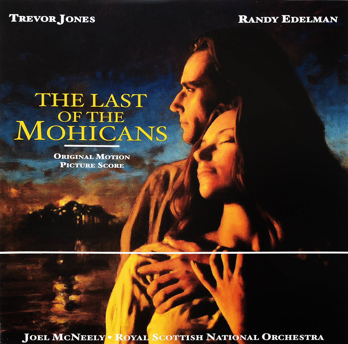 Джоэл Макнили,Royal Scottish National Orchestra Trevor Jones, Randy Edelman. The Last Of The Mohicans: Original Motion Picture Score