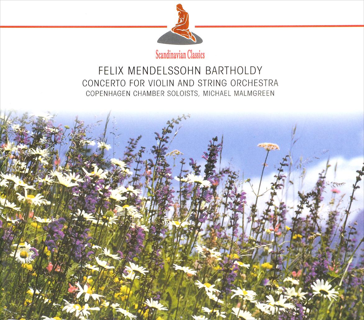 Michael Malmgreen,Copenhagen Chamber Soloists Scandinavian Classics. Michael Malmgreen. Felix Mendelssohn Bartholdy. Concerto For Violin And String Orchestra