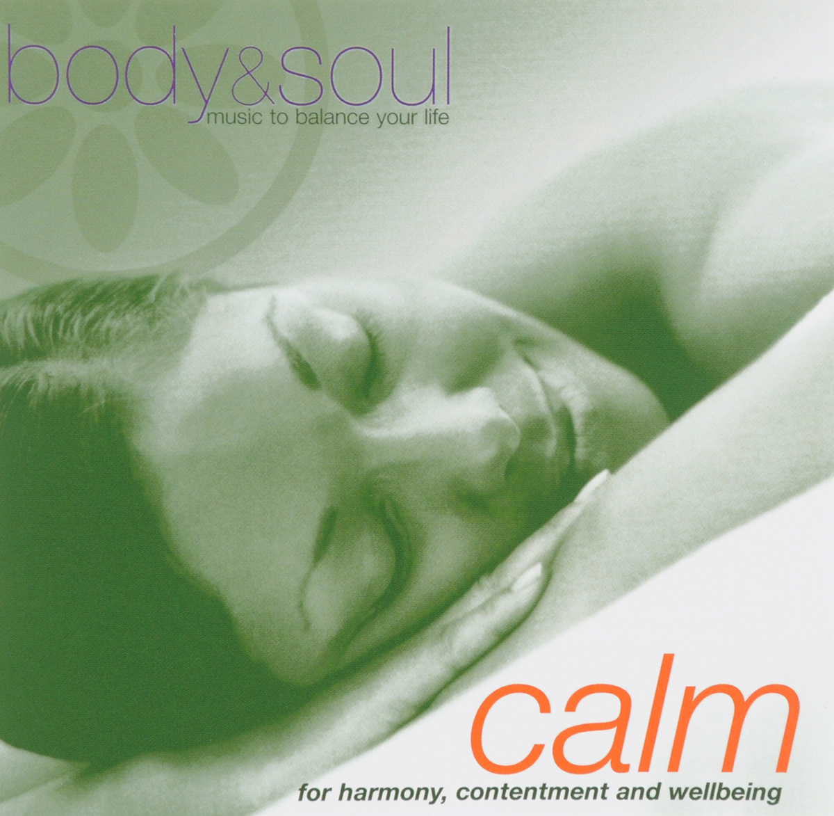 Calm. Body & Soul Music To Balanse Your Life