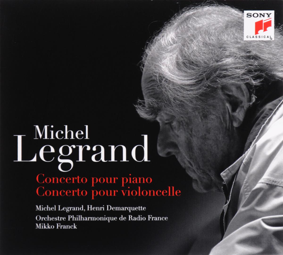 Мишель Легран,Henri Demarquette,Orchestre Philharmonique De Radio France,Mikko Franck Michel Legrand. Concerto Pour Piano / Concerto Pour Violoncelle