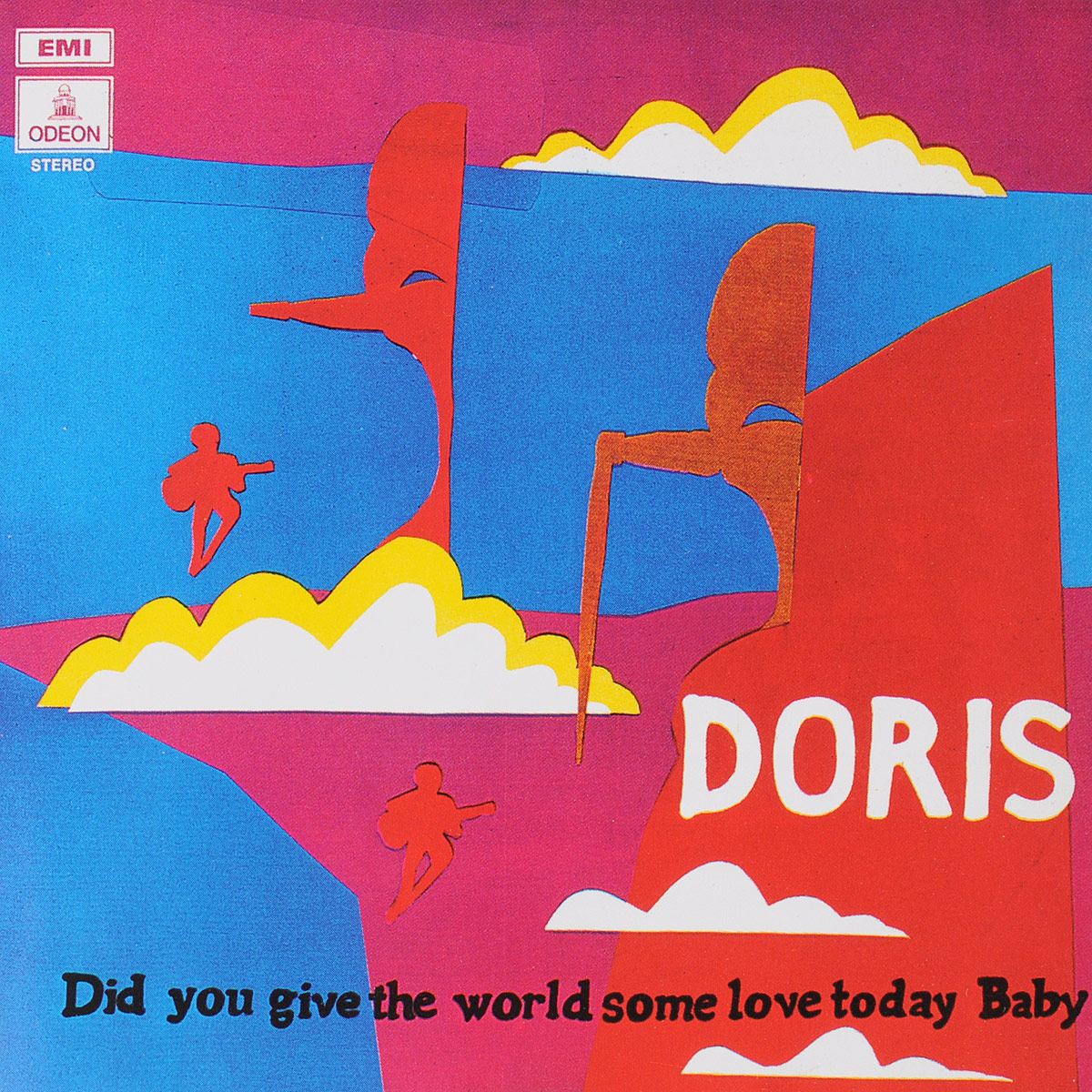Doris Doris. Did You Give The World Some Love Today Baby