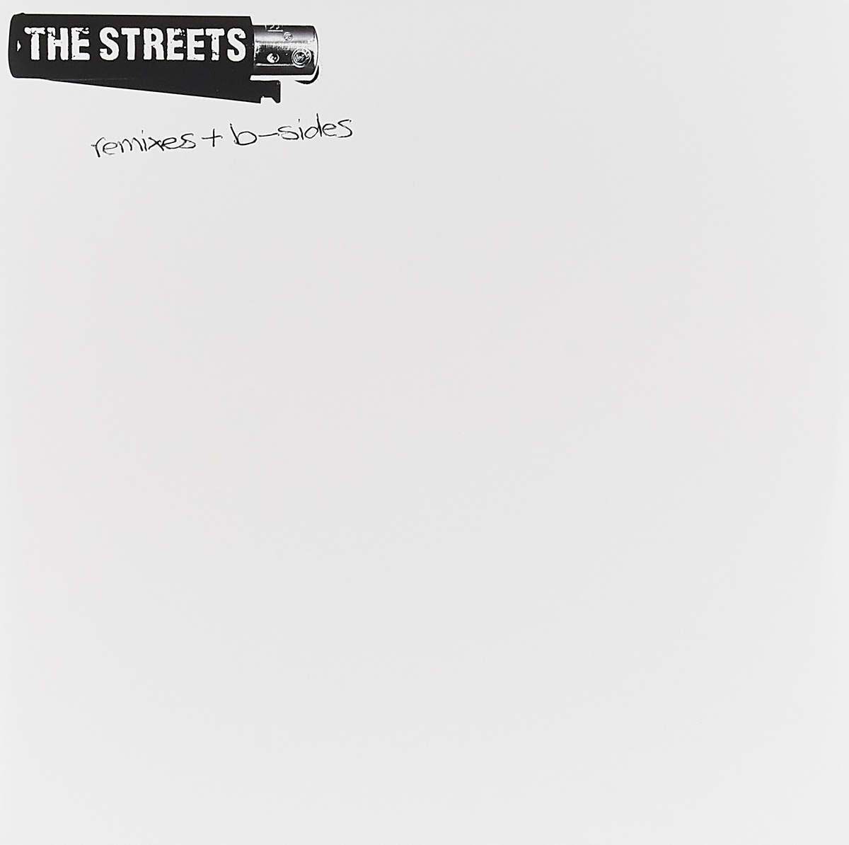 The Streets The Streets. Remixes & B-Sides (2 LP) mean streets