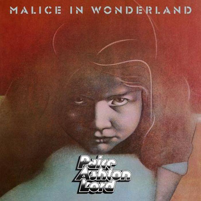 Paice Ashton Lord. Malice In Wonderland