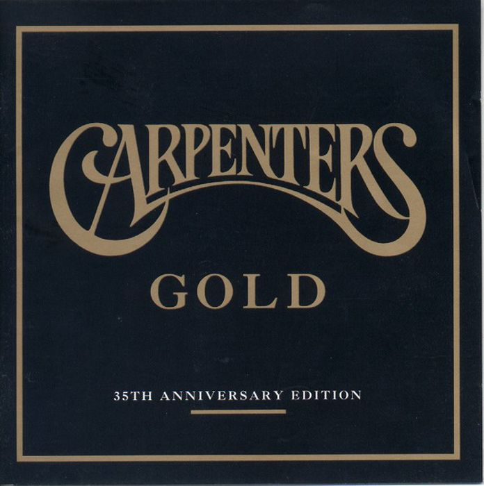 THE CARPENTERS. CARPENTERS GOLD - 35TH ANNIVERSARY EDITION the carpenters carpenters now