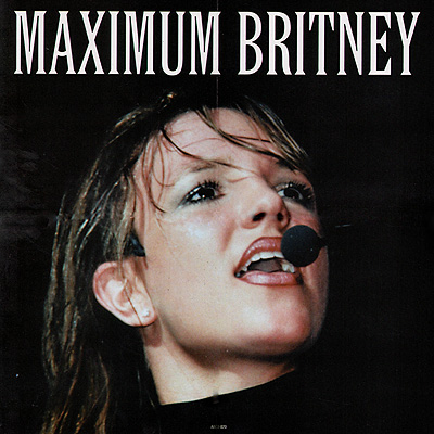 Britney Spears. Maximum Britney