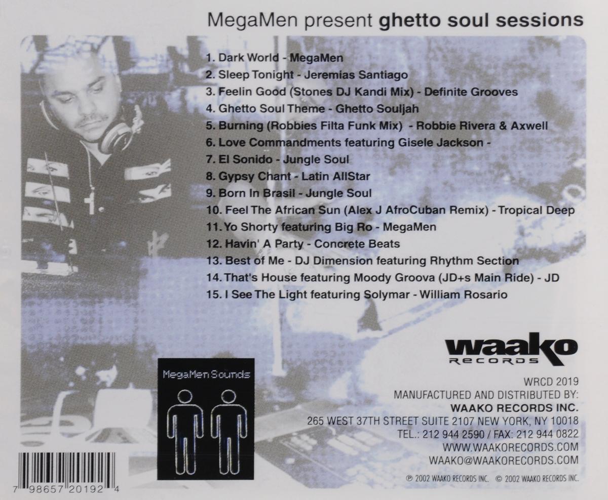 "Ghetto Soul Sessions. ""MegaMen"",Jeremais Santiago,""Ghetto Souljah"",Робби Ривьера,Axwell,Жизель Джексон,""Jungle Soul"",""Latin AllStar"",""Tropical Deep"",""Concrete Beats"""