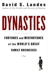 Обложка книги Dynasties: Fortunes and Misfortunes of the World's Great Family Businesses