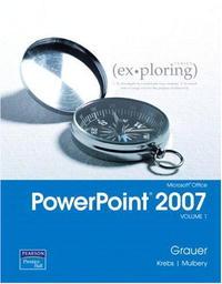 Обложка книги Exploring Microsoft Office PowerPoint 2007, Volume 1 (Exploring)