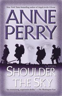 Shoulder the Sky: A Novel (World War One Novels (Paperback))