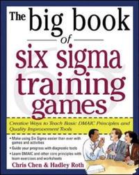 Источник: Chris Chen, Hadley M. Roth, The Big Book of Six Sigma Training Games: Proven Ways to Teach Basic DMAIC Principles and Quality Improvement Tools