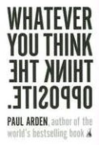 Обложка книги Whatever You Think, Think the Opposite