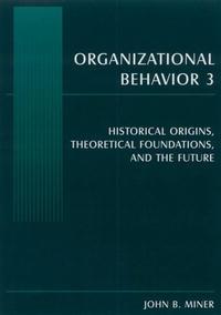 Обложка книги Organizational Behavior 3: Historical Origins, Theoretical Foundations, And the Future