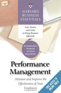 Обложка книги Harvard Business Essentials: Performance Management: Manage and Improve the Effectiveness of Your Employees