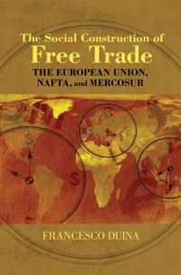 Источник: Francesco Duina, The Social Construction of Free Trade: The European Union, NAFTA, and Mercosur