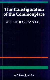 Обложка книги The Transfiguration of the Commonplace: A Philosophy of Art