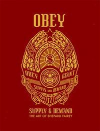 Обложка книги Supply And Demand: The Art of Shepard Fairey