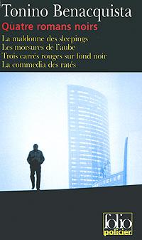Источник: Tonino Benacquista, Quatre romans noirs