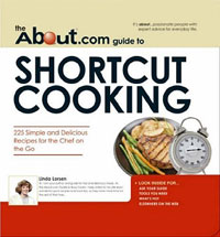 Источник: Linda Larsen, The About.com Guide to Shortcut Cooking: 225 Simple and Delicious Recipes for the Chef on the Go