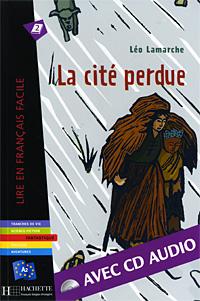 Источник: Leo Lamarche, La cite perdue (+ CD-ROM)