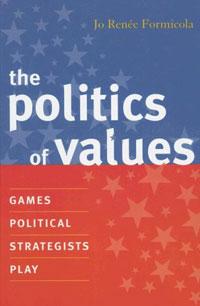 Источник: Jo Renee Formicola, The Politics of Values: Games Political Strategists Play