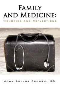 Источник: M.D. John Arthur Broman, Family and Medicine: Memories and Reflections