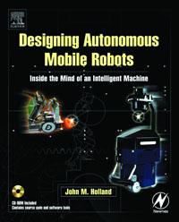 Обложка книги Designing  Autonomous Mobile Robots : Inside the Mind of an Intelligent Machine
