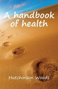 Обложка книги A handbook of health