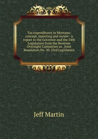 Источник: Jeff Martin, Tax expenditures in Montana: concept, reporting and review : a report to the Governor and the 54th Legislature from the Revenue Oversight Committee as . Joint Resolution No. 30, 53rd Legislature