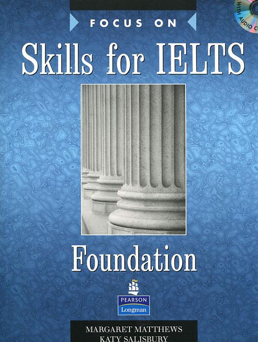 Источник: Margaret Matthews, Katy Salisbury, Focus on Skills for IELTS Foundation (+ CD-ROM)
