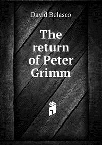 Источник: David Belasco, The return of Peter Grimm