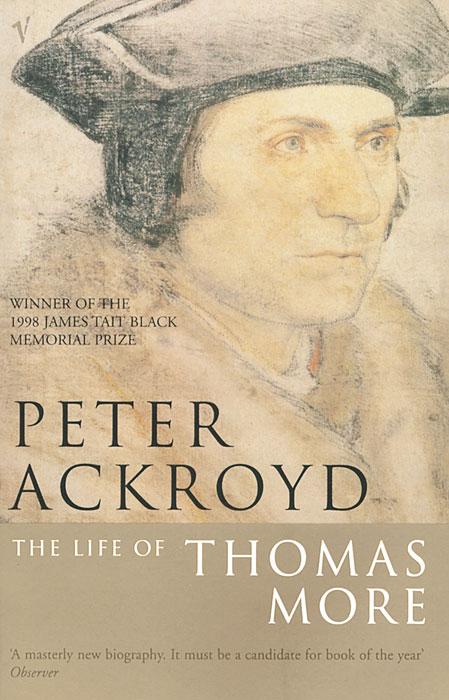 Источник: Peter Ackroyd, The Life of Thomas More