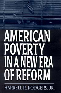 Источник: Harrell R., Jr. Rodgers, Harrell R. Rodgers Jr., American Poverty in a New Era of Reform
