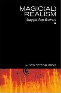 Источник: Maggie Ann Bowers, Magic(Al) Realism (New Critical Idiom)