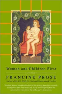 Источник: Francine Prose, Women and Children First : Stories