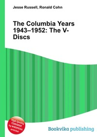 Источник: Jesse Russell, The Columbia Years 1943–1952: The V-Discs