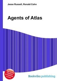 Источник: Jesse Russell, Agents of Atlas