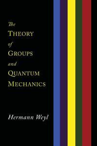 Источник: Hermann Weyl, The Theory of Groups and Quantum Mechanics
