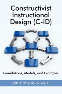 Источник: Constructivist Instructional Design (C-ID) Foundations, Models, and Examples (PB)