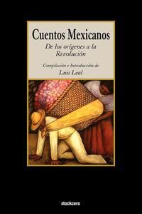 Обложка книги Cuentos Mexicanos - de Los Origenes a la Revolucion