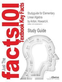 Источник: Cram101 Textbook Reviews, Studyguide for Elementary Linear Algebra by Anton, Howard A., ISBN 9780471669609