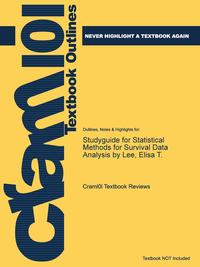 Источник: Cram101 Textbook Reviews, Studyguide for Statistical Methods for Survival Data Analysis by Lee, Elisa T., ISBN 9781118095027